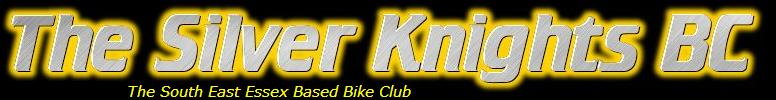The Silver Knights BC, The South East Essex Based Bike Club - Please Feel Free To Browse